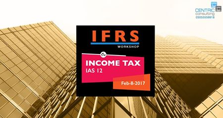 A Day long Workshop on IFRS Accounting for Income Taxes - IAS 12